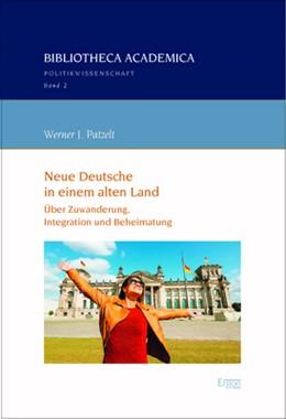 Abbildung von Patzelt | Neue Deutsche in einem alten Land | 1. Auflage | 2018 | beck-shop.de