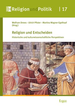Abbildung von Drews / Pfister / Wagner-Egelhaaf   Religion und Entscheiden   2018   Historische und kulturwissensc...