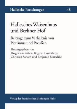 Abbildung von Zaunstöck / Klosterberg / Soboth / Marschke | Hallesches Waisenhaus und Berliner Hof | 2018 | Beiträge zum Verhältnis von Pi... | 48