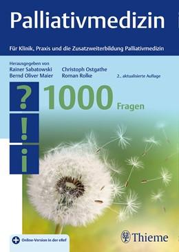 Abbildung von Sabatowski / Maier | Palliativmedizin - 1000 Fragen | 2. Auflage | 2018 | beck-shop.de
