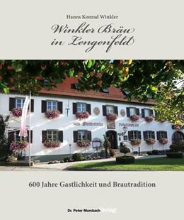 Abbildung von Winkler | Winkler Bräu in Lengenfeld | 2016 | 600 Jahre Gastlichkeit und Bra...