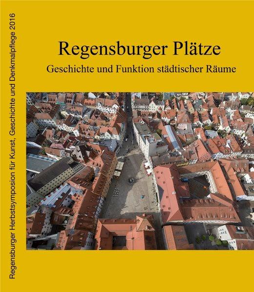 Abbildung von Borgmeyer / Stadt Regensburg / Buck | Regensburger Plätze | 2017