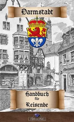 Abbildung von Schreiber | Darmstadt - Handbuch für Reisende | 2018 | Historisches Deutschland