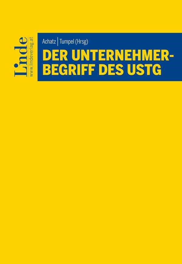 Der Unternehmerbegriff des UStG | Achatz / Tumpel | 1. Auflage 2017, 2017 | Buch (Cover)
