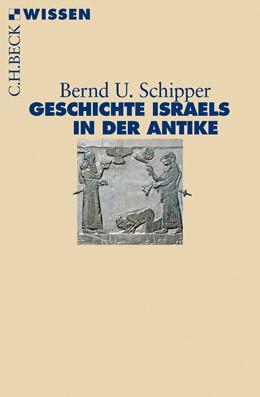 Abbildung von Schipper, Bernd U. | Geschichte Israels in der Antike | 1. Auflage | 2018 | 2887 | beck-shop.de