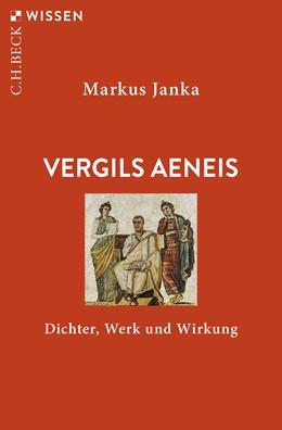 Abbildung von Janka, Markus | Vergils Aeneis | 2020 | Dichter, Werk und Wirkung | 2884