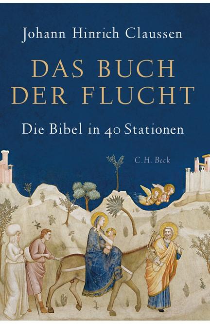 Cover: Johann Hinrich Claussen, Das Buch der Flucht