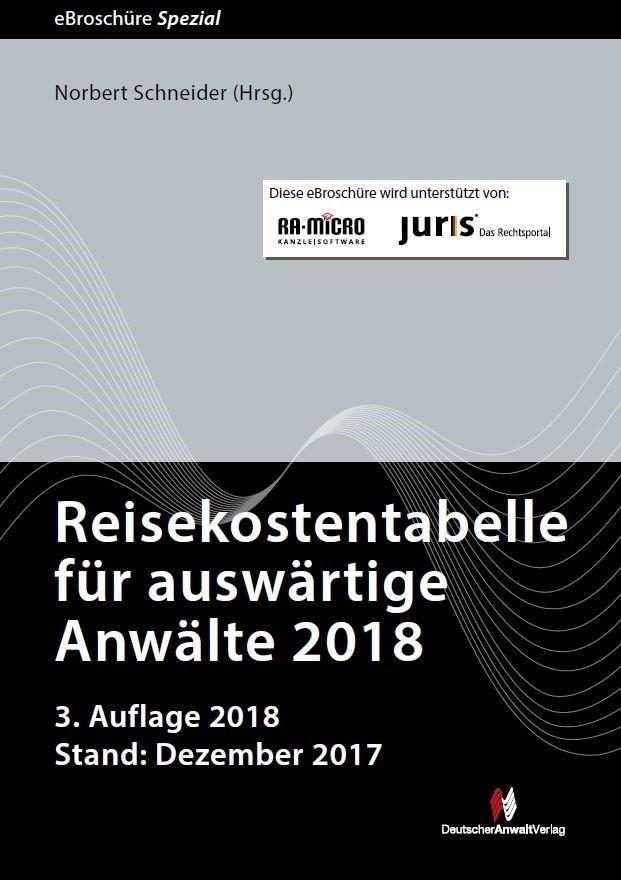 Reisekostentabelle für auswärtige Anwälte 2018 • eBroschüre Spezial | Schneider (Hrsg.) | 3. Auflage | Buch (Cover)