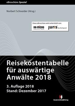 Abbildung von Schneider (Hrsg.) | Reisekostentabelle für auswärtige Anwälte 2018 • eBroschüre Spezial | 3. Auflage | 2018 | beck-shop.de