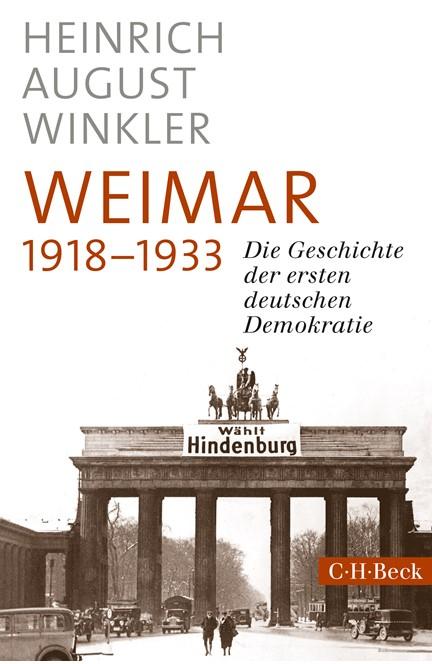 Cover: Heinrich August Winkler, Weimar 1918-1933