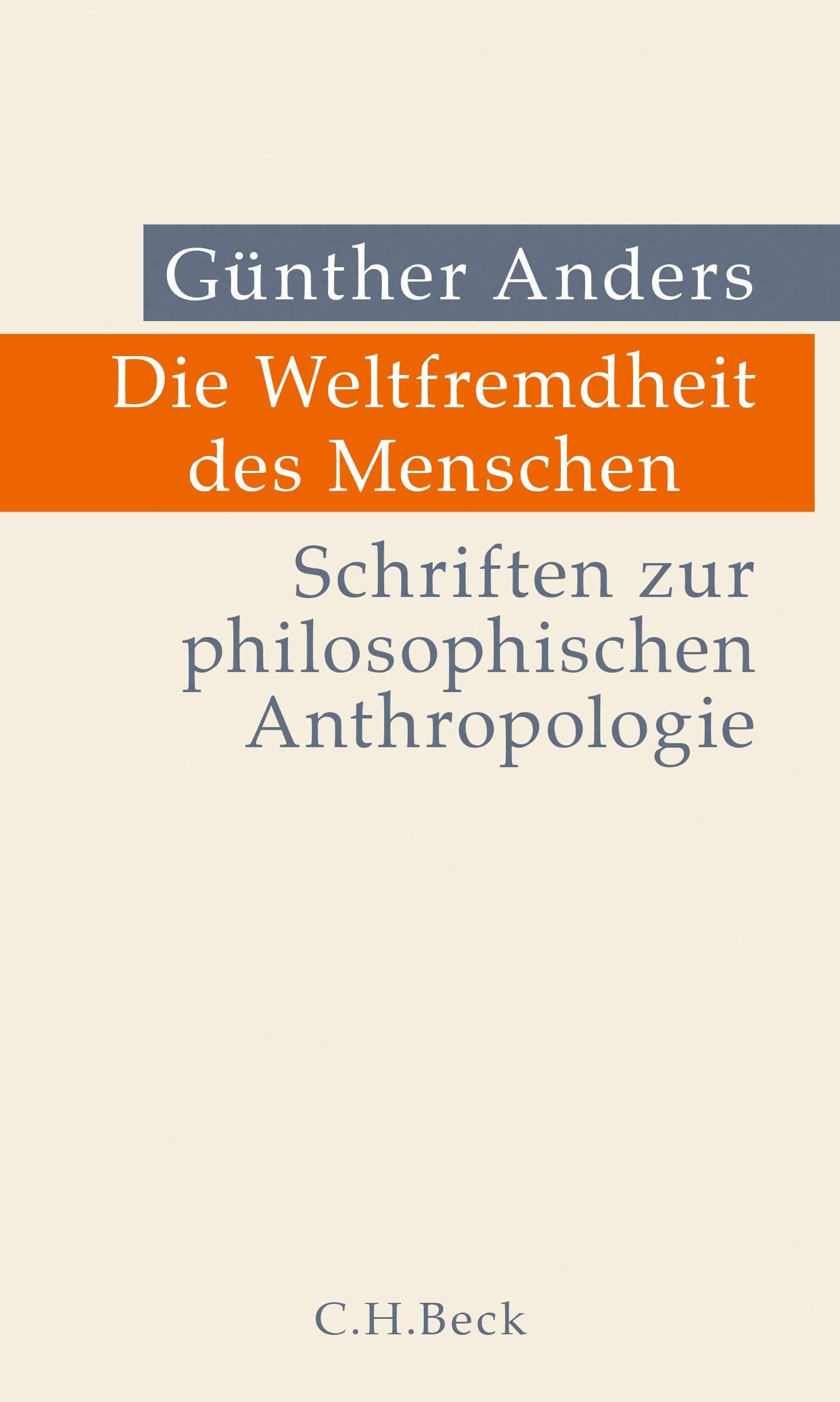 Die Weltfremdheit des Menschen   Anders, Guenther, 2018   Buch (Cover)