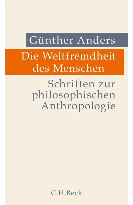 Cover: Guenther Anders, Die Weltfremdheit des Menschen