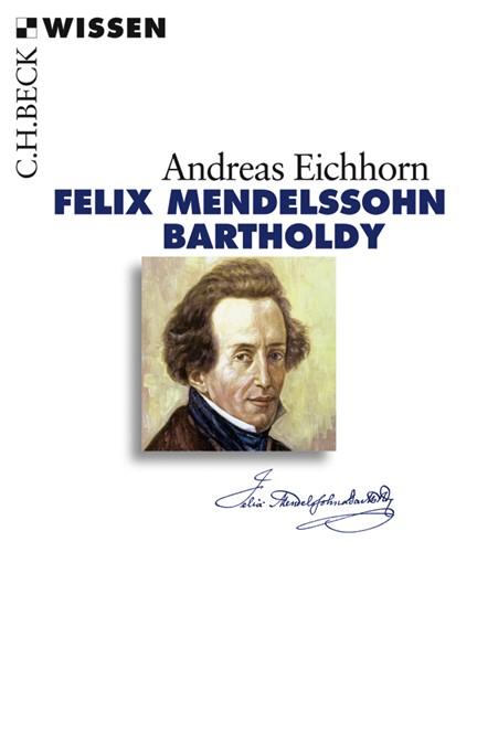 Cover: Andreas Eichhorn, Felix Mendelssohn Bartholdy