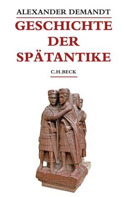 Abbildung von Demandt, Alexander | Geschichte der Spätantike | 3., durchgesehene Auflage | 2018 | Das Römische Reich von Dioclet...