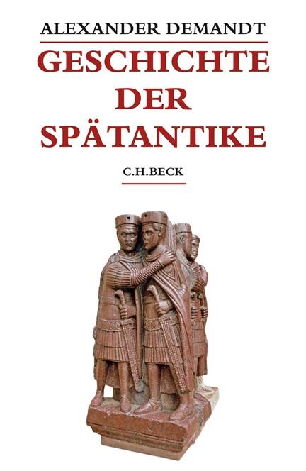 Cover: Alexander Demandt, Geschichte der Spätantike