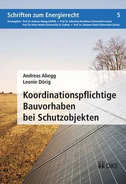 Abbildung von Abegg / Dörig | Koordinationspflichtige Bauvorhaben bei Schutzobjekten | 2017 | Zur Umsetzung von Art. 25a RPG... | Band 5