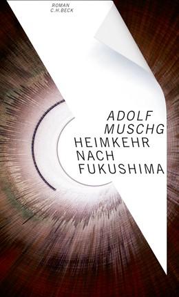 Abbildung von Muschg, Adolf   Heimkehr nach Fukushima   2. Auflage   2018   Roman