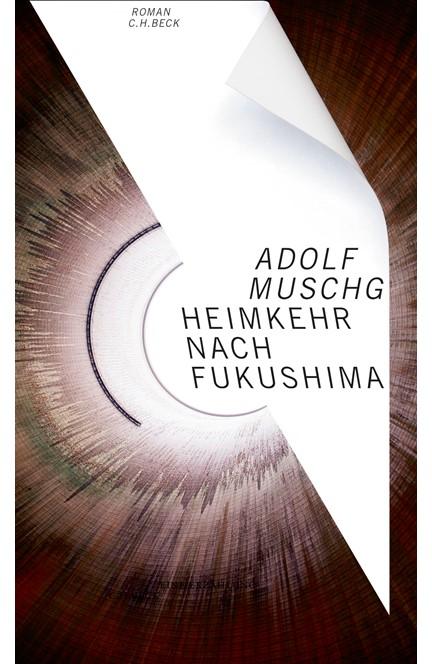 Cover: Adolf Muschg, Heimkehr nach Fukushima