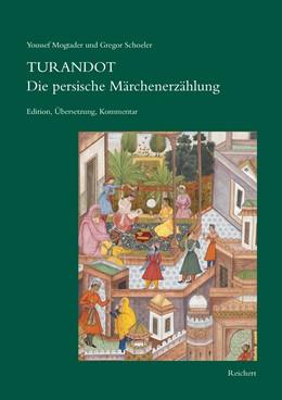 Abbildung von Schoeler / Mogtader   Turandot Die persische Märchenerzählung   1. Auflage   2017   beck-shop.de