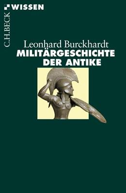 Abbildung von Burckhardt, Leonhard | Militärgeschichte der Antike | 2., durchgesehene und aktualisierte Auflage | 2016 | 2447