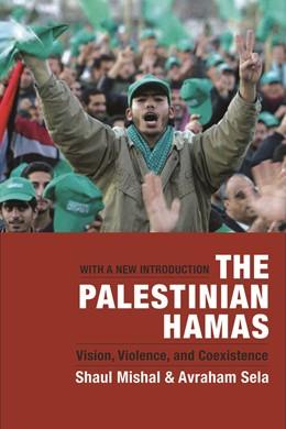 Abbildung von Mishal / Sela   The Palestinian Hamas   2006   Vision, Violence, and Coexiste...