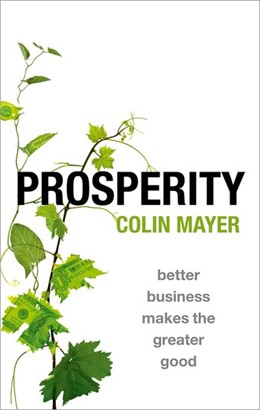Abbildung von Mayer | Prosperity | 2018 | Better Business Makes the Grea...