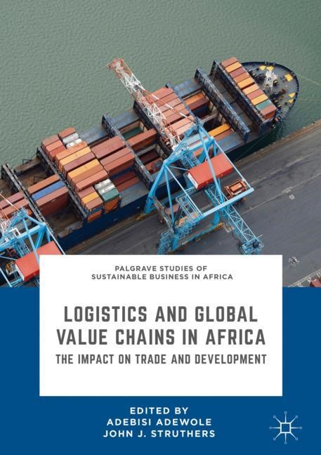 Logistics and Global Value Chains in Africa | Adewole / Struthers | 1st ed. 2019, 2018 | Buch (Cover)