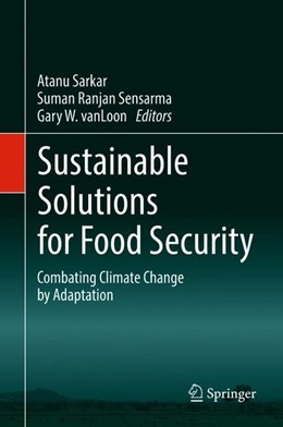 Abbildung von Sarkar / Sensarma / vanLoon | Sustainable Solutions for Food Security | 1st ed. 2018 | 2019 | Combating Climate Change by Ad...