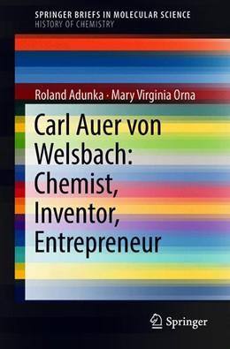 Abbildung von Adunka / Orna | Carl Auer von Welsbach: Chemist, Inventor, Entrepreneur | 1. Auflage | 2018 | beck-shop.de