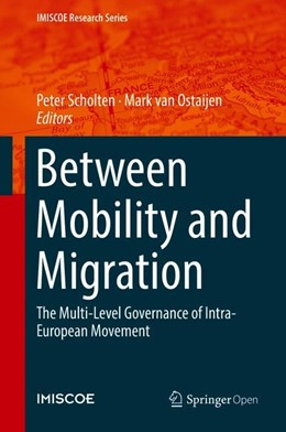 Abbildung von Scholten / van Ostaijen | Between Mobility and Migration | 1st ed. 2018 | 2018 | The Multi-Level Governance of ...