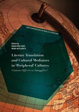 Abbildung von Roig-Sanz / Meylaerts | Literary Translation and Cultural Mediators in 'Peripheral' Cultures | 1. Auflage | 2018 | beck-shop.de