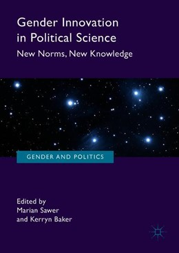 Abbildung von Sawer / Baker | Gender Innovation in Political Science | 1st ed. 2018 | 2018 | New Norms, New Knowledge