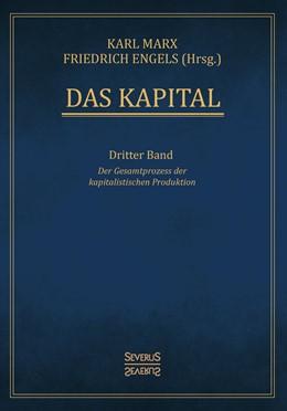 Abbildung von Marx / Engels | Das Kapital – Band 3 | Neusatz der Ausgabe von 1894 | 2019 | Der Gesamtprozess der kapitali...