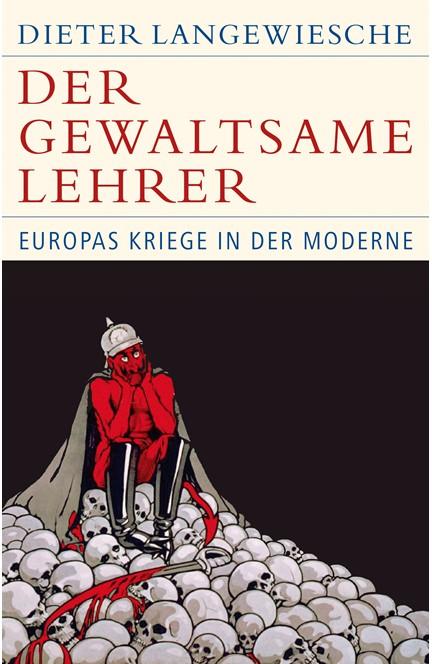 Cover: Dieter Langewiesche, Der gewaltsame Lehrer