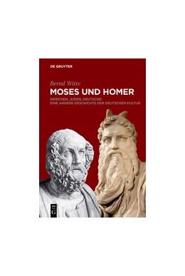 Abbildung von Witte | Moses und Homer | 2018 | Griechen, Juden, Deutsche: Ein...