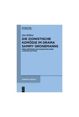 Abbildung von Kühne | Die zionistische Komödie im Drama Sammy Gronemanns | 1. Auflage | 2020 | 94 | beck-shop.de