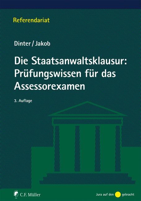 Die Staatsanwaltsklausur: Prüfungswissen für das Assessorexamen   Dinter / Jakob   3., neu bearbeitete Auflage, 2018   Buch (Cover)
