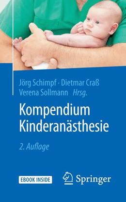 Abbildung von Schimpf / Craß / Sollmann | Kompendium Kinderanästhesie | 2. Aufl. 2018 | 2018