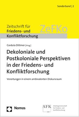 Abbildung von Dittmer | Dekoloniale und Postkoloniale Perspektiven in der Friedens- und Konfliktforschung | 1. Auflage | 2018 | beck-shop.de