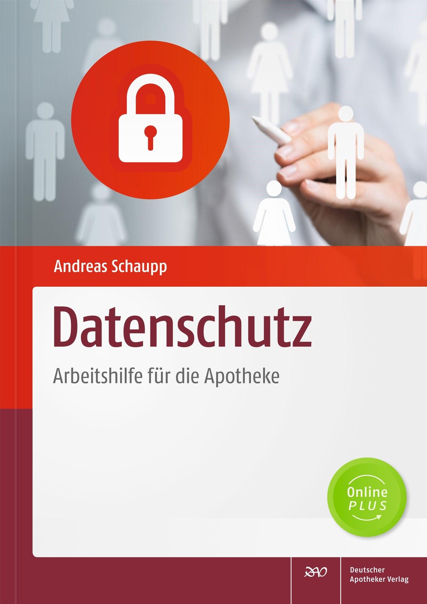Datenschutz - Arbeitshilfe für die Apotheke | Schaupp, 2018 | Buch (Cover)