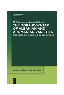 Abbildung von Manzini / Savoia   The Morphosyntax of Albanian and Aromanian Varieties   2018   Case, Agreement, Complementati...   133