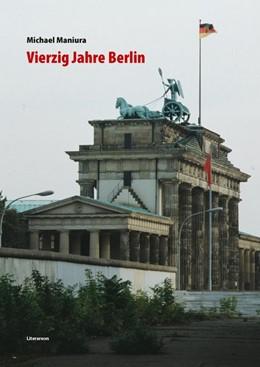 Abbildung von Maniura | Vierzig Jahre Berlin | 2018