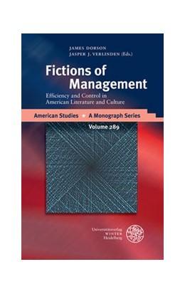 Abbildung von Dorson / Verlinden | Fictions of Management | 2019 | Efficiency and Control in Amer...