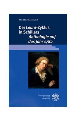 Abbildung von Meuer | Der ,Laura'-Zyklus in Schillers ,Anthologie auf das Jahr 1782 | 2018