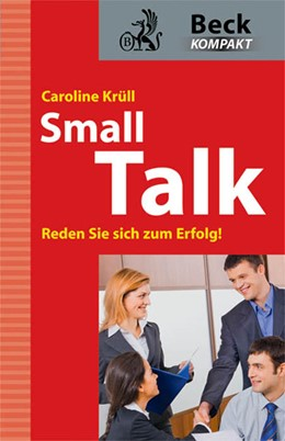 Abbildung von Krüll | Smalltalk | 2010 | Reden Sie sich zum Erfolg