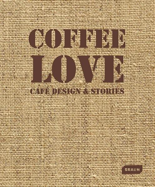 Coffee Love | Braun, 2018 | Buch (Cover)