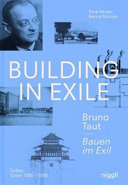 Abbildung von Akcan / Nicolai | Bauen im Exil - Bruno Taut | 1. Auflage | 2021 | beck-shop.de