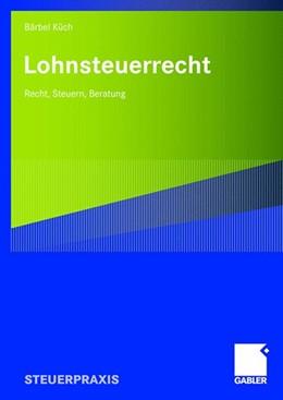 Abbildung von Küch | Lohnsteuerrecht | 2008 | Recht, Steuern, Beratung