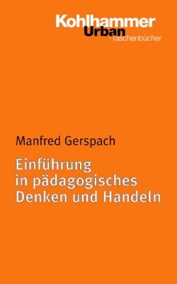 Abbildung von Gerspach   Einführung in pädagogisches Denken und Handeln   2000