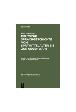 Abbildung von Polenz | Einführung · Grundbegriffe · 14. bis 16. Jahrhundert | 2. überarb. u. erg. Aufl. | 2000 | Bd. I: Einführung, Grundbegrif...